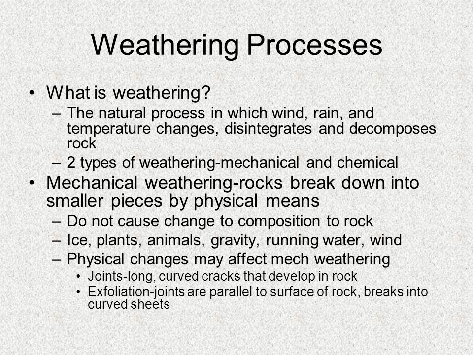 Weathering Processes What is weathering