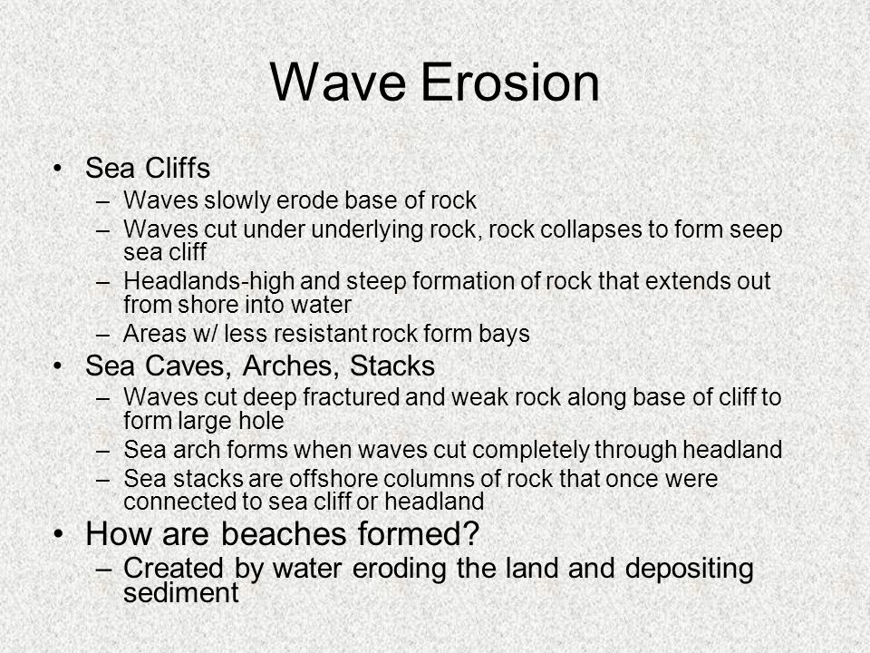 Wave Erosion How are beaches formed Sea Cliffs