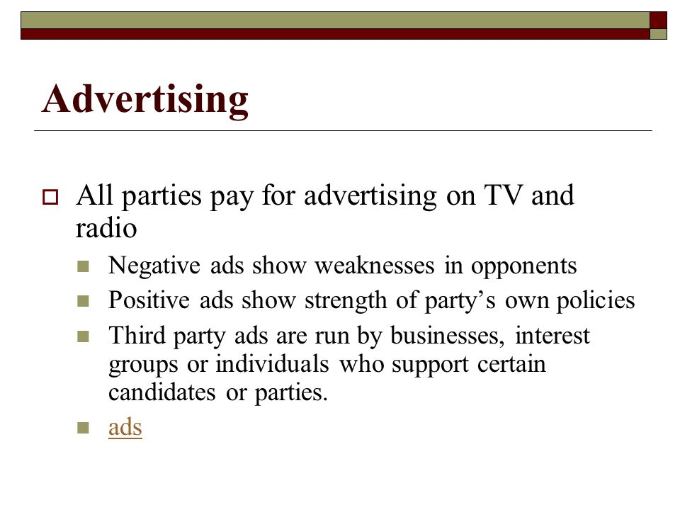 Advertising All parties pay for advertising on TV and radio