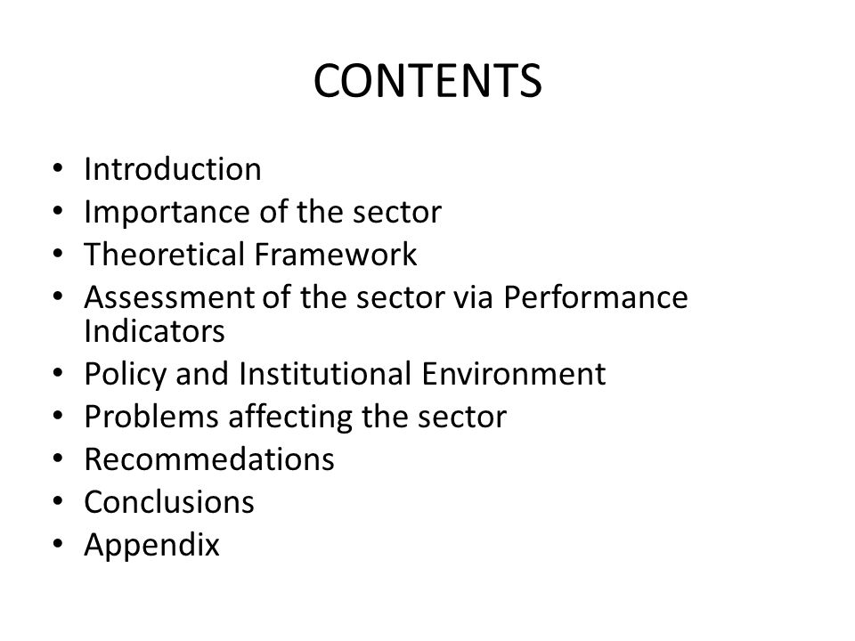 CONTENTS Introduction Importance of the sector Theoretical Framework