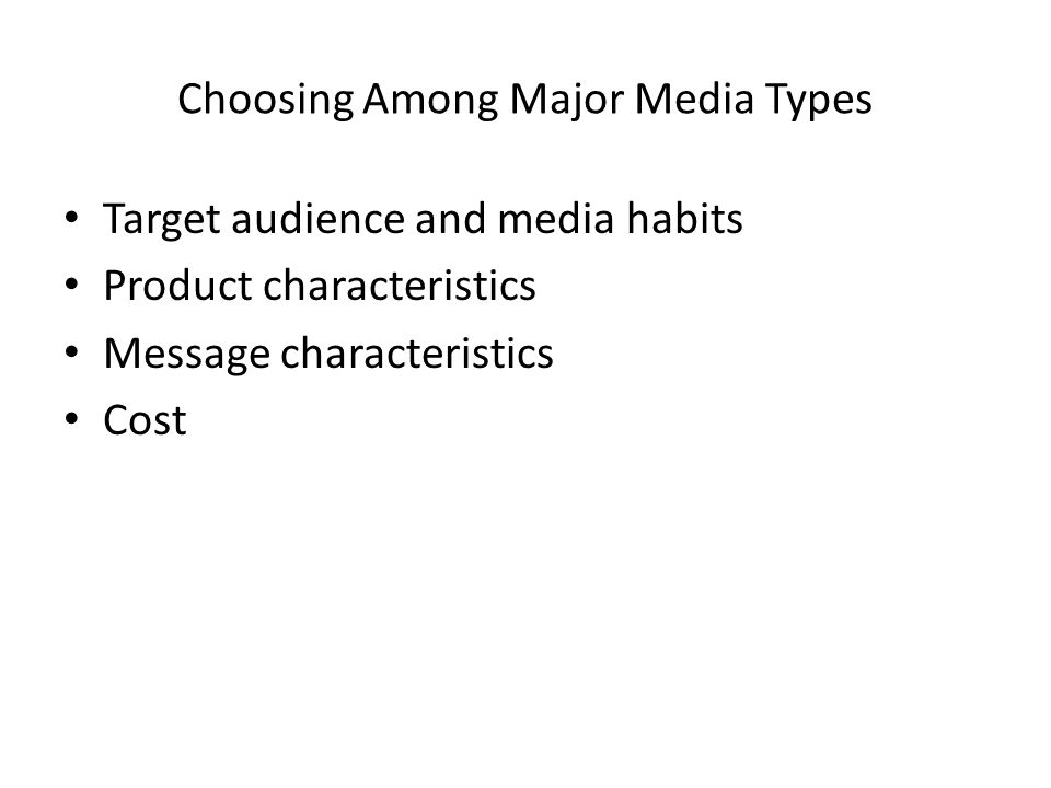 Choosing Among Major Media Types