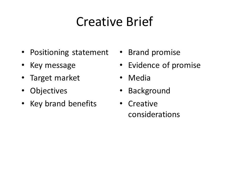 Creative Brief Positioning statement Key message Target market