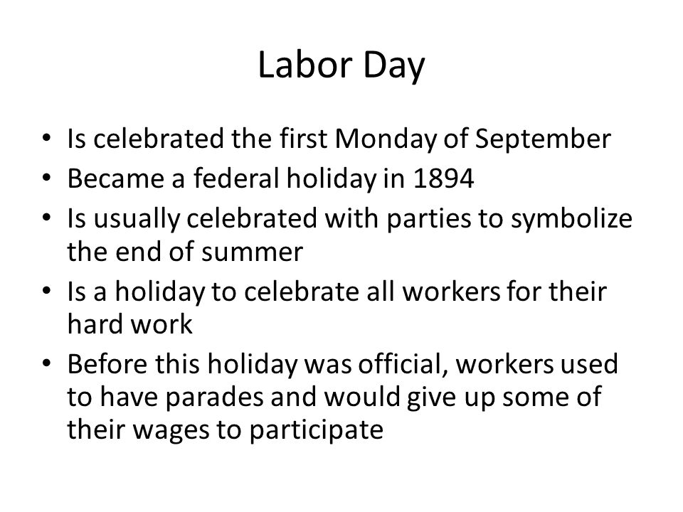 Labor Day Is celebrated the first Monday of September