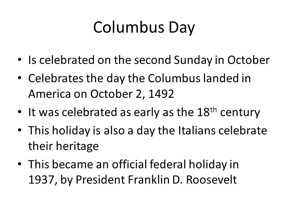 Columbus Day Is celebrated on the second Sunday in October