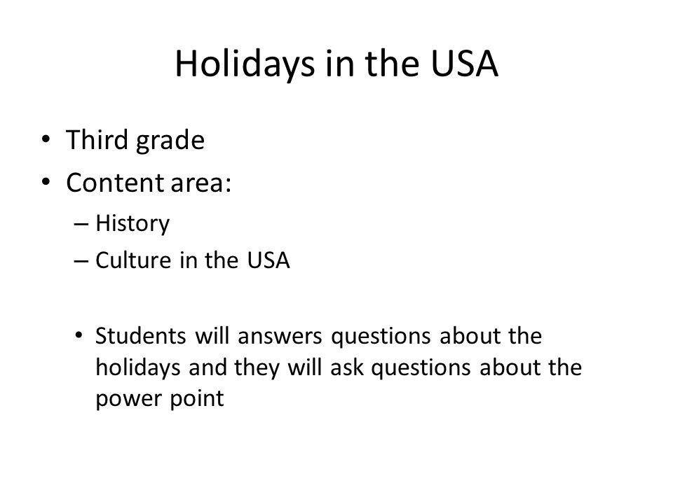 Holidays in the USA Third grade Content area: History