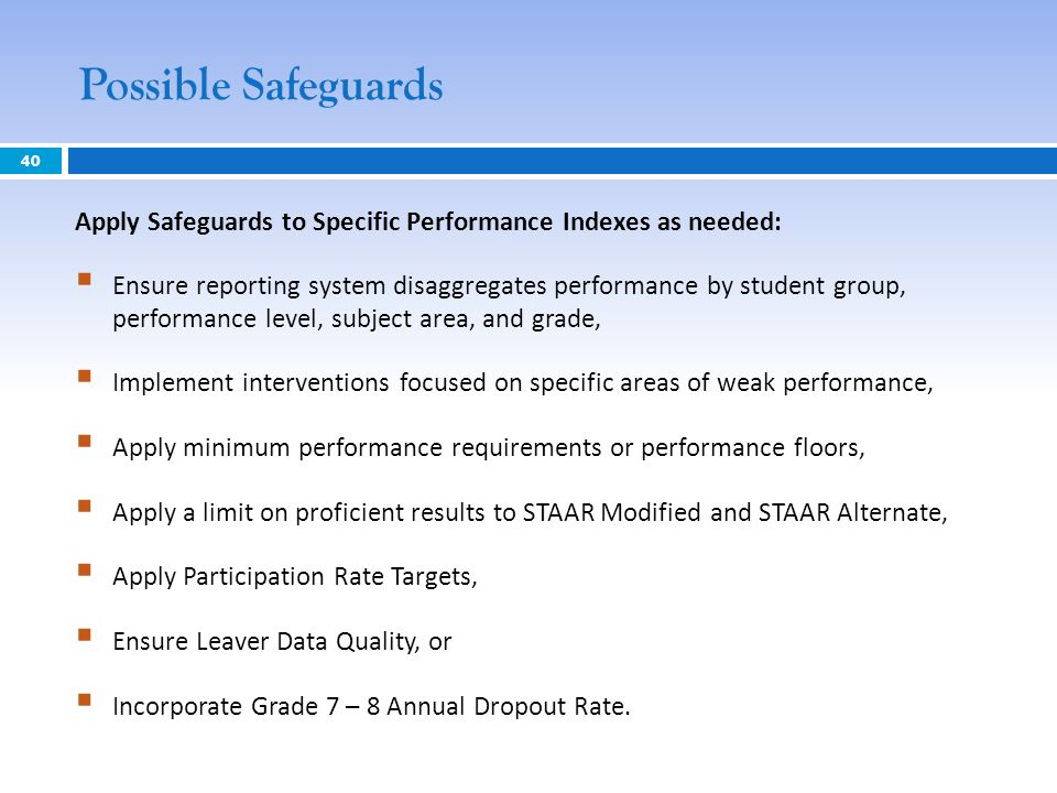 Possible Safeguards Apply Safeguards to Specific Performance Indexes as needed:
