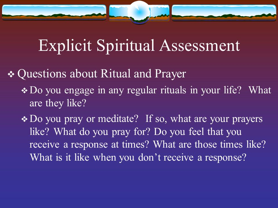 spirituality assessment Start studying spiritual assessment- note cards learn vocabulary, terms, and more with flashcards, games, and other study tools.