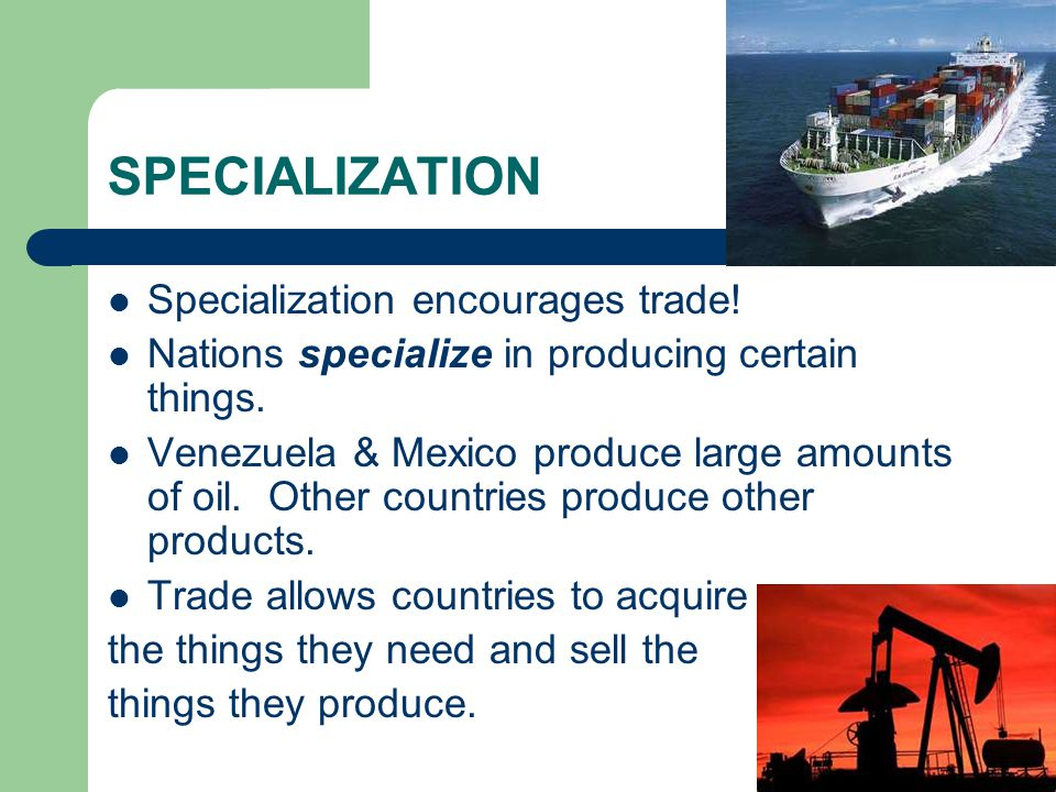 specialization in trade Read the following:   let's  examine the economic basis for trade - or what i prefer to call specialization and .