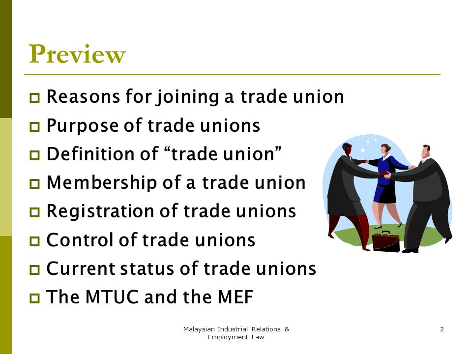 types of trade union in malaysia Trade union movement in 1947-48, and industrial unionism from 1948 until the  trade unions in malaysia: perspectives of employers & employees of unionized companies.