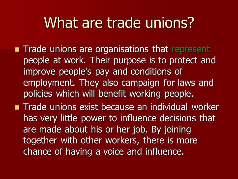 the influence of trade unions The call to unionize can strike fear in a small business owner as the role of unions or human resources (hr) in the workplace differ [trade unions.
