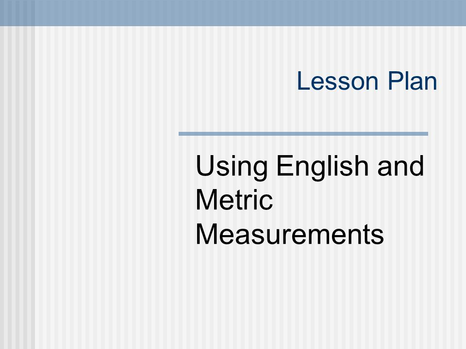 metric measurement lesson plan essay Metric system lesson plans and worksheets from thousands of teacher-reviewed metric system teacher resources in this metric measurement lesson plan.