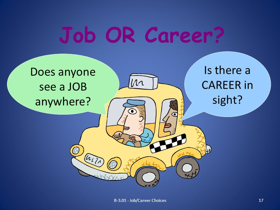 Job OR Career Is there a CAREER in sight