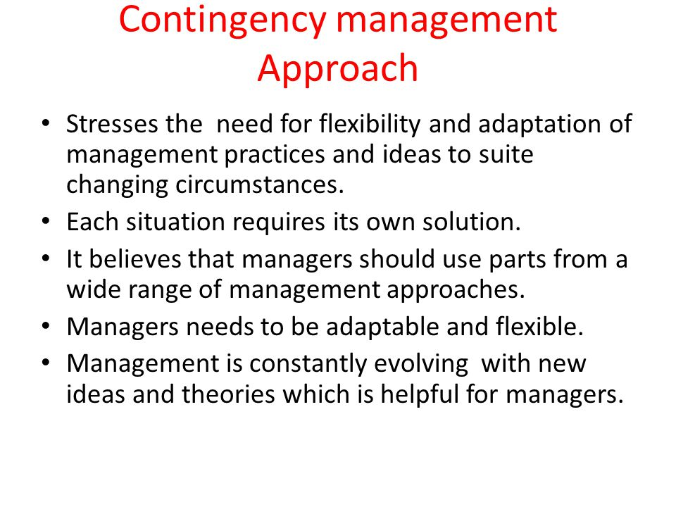 contingency approach to management in business System and contingency approach of management for later  in a non-business enterprise such as units of a business (such as an accounting department) that are not .