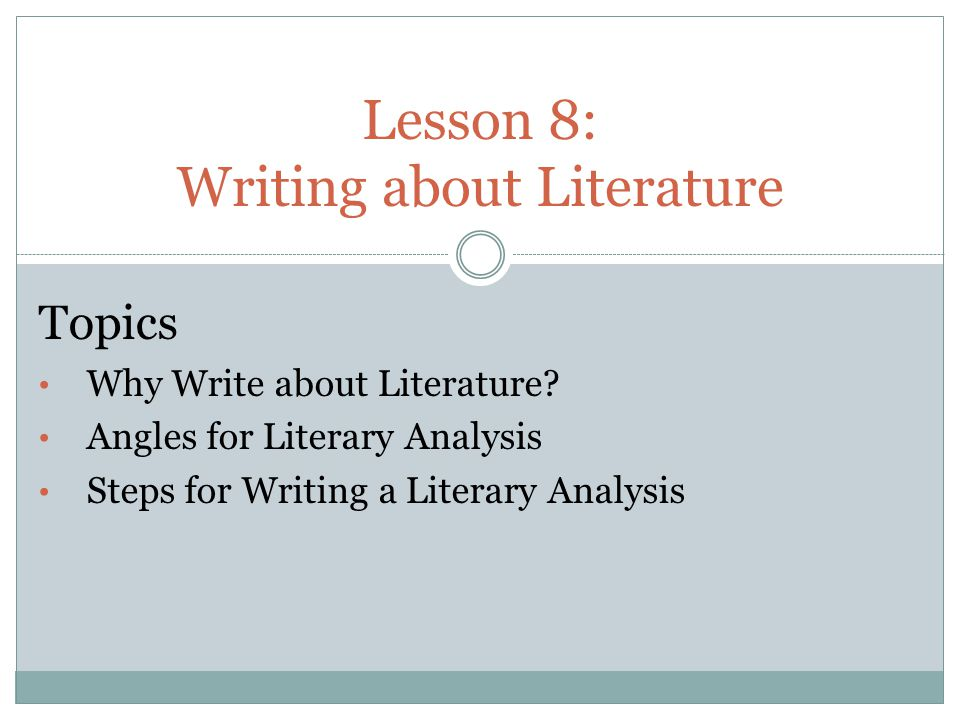 Lesson 8: Writing About Literature - Ppt Download