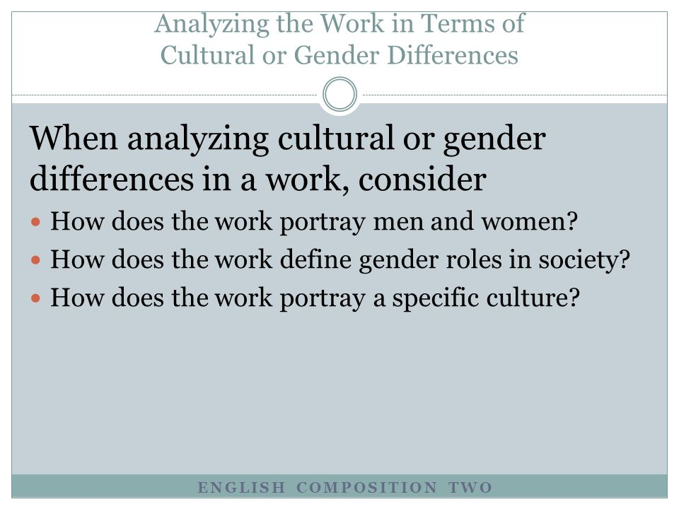 Analyzing the Work in Terms of Cultural or Gender Differences