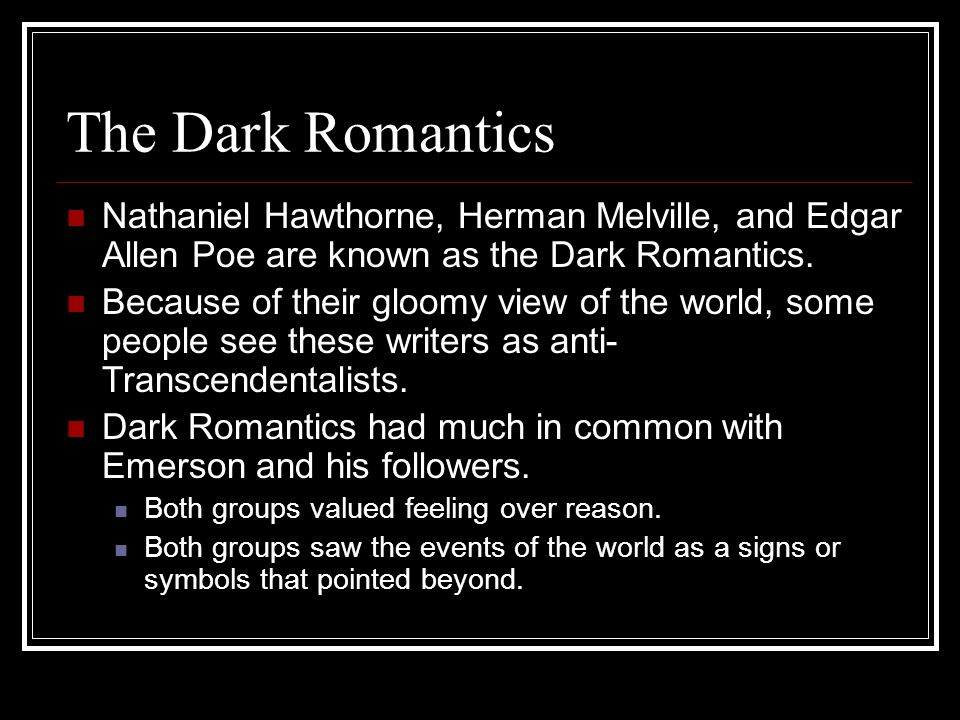 nathaniel hawthorne dark romantic Books shelved as dark-romanticism: the tell-tale heart by edgar allan poe, the minister's black veil by nathaniel hawthorne, the devil and tom walker by.