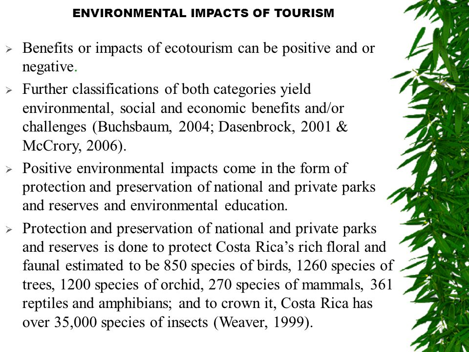 economic social and environmental impacts of tourism Tourism can have social, environmental and economic impacts that could benefit the tourist destination or cause a lot of damage tourism has become a very large industry in many countries and is.