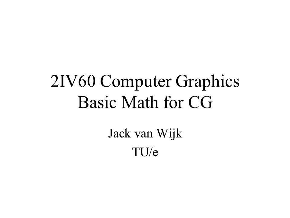 2IV60 Computer Graphics Basic Math for CG - ppt video online download
