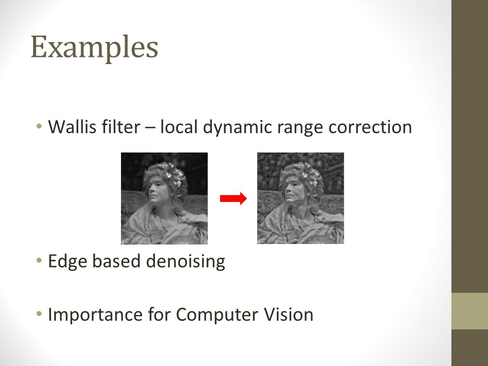 Examples Wallis filter – local dynamic range correction