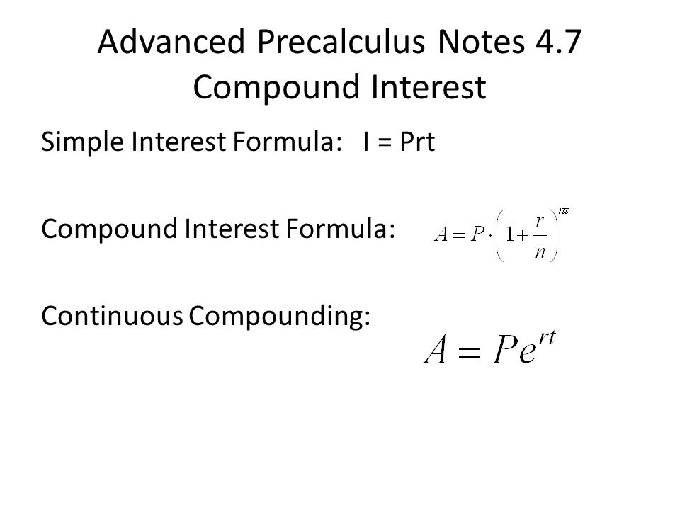 Advanced Precalculus Notes 47 Compound Interest