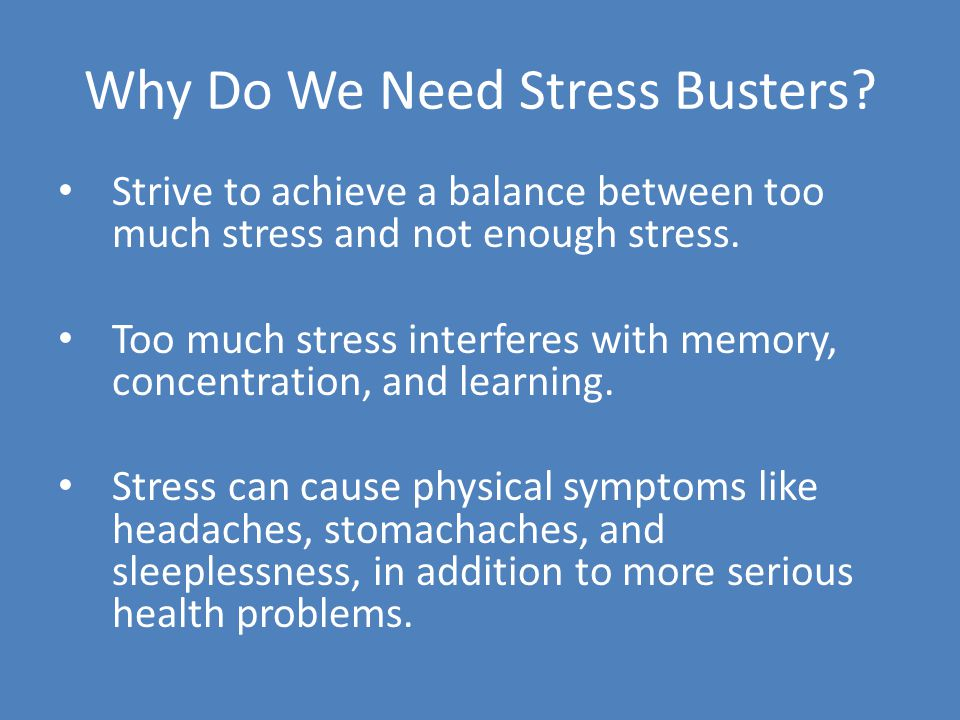 Why Do We Need Stress Busters