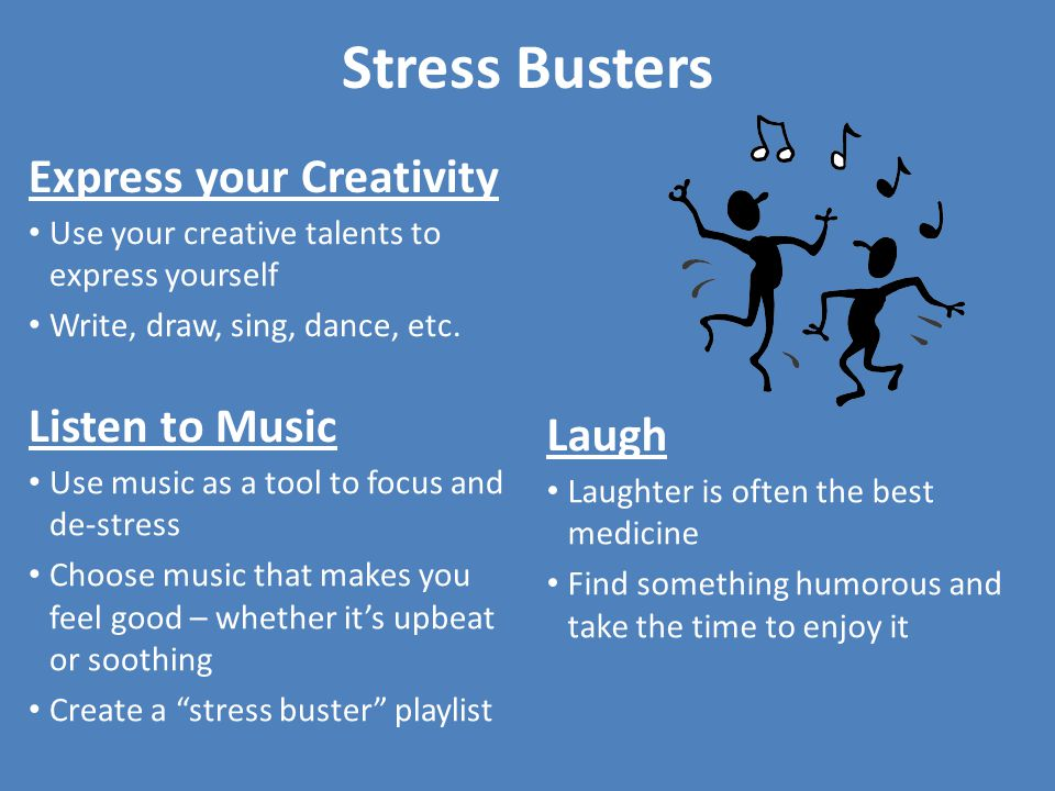 Stress Busters Express your Creativity Listen to Music Laugh