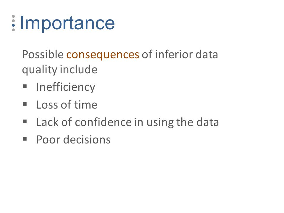 the importance of data quality for 6 a historical constant: the importance of data quality december 2012 still, it's worth remembering that we are still in charge of these machines.