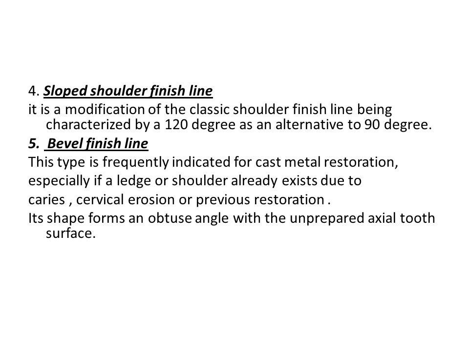 4. Sloped shoulder finish line