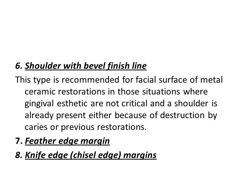 6. Shoulder with bevel finish line