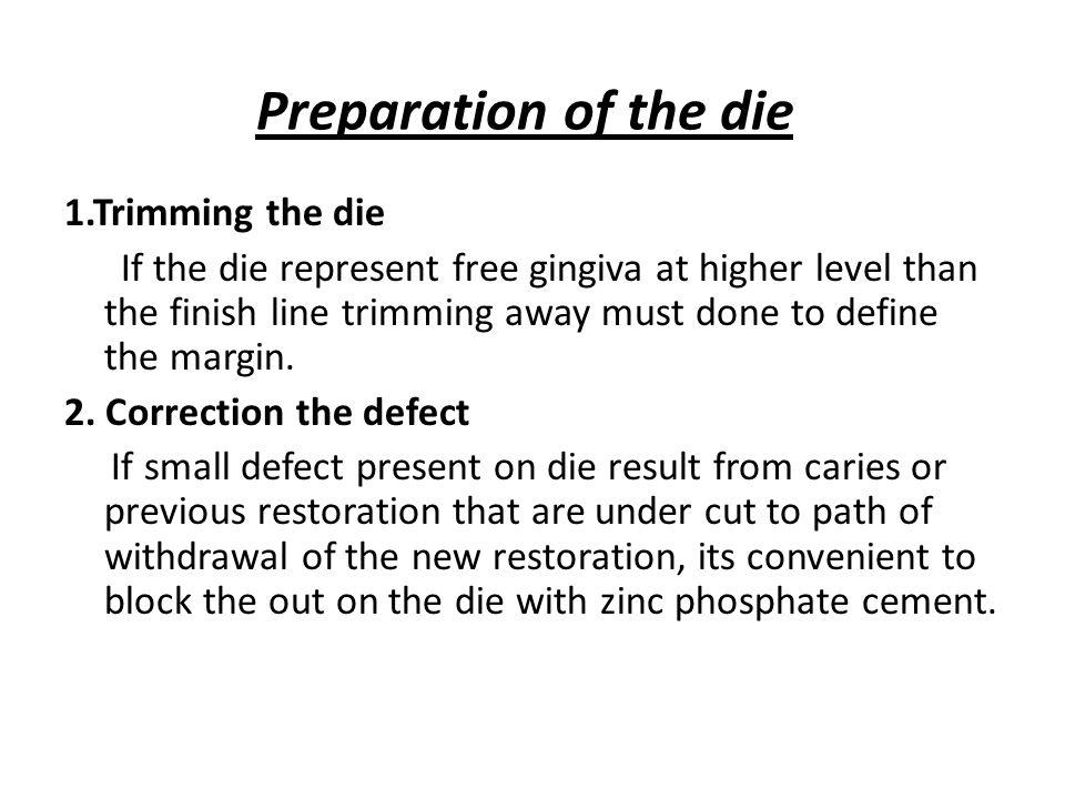 Preparation of the die 1.Trimming the die