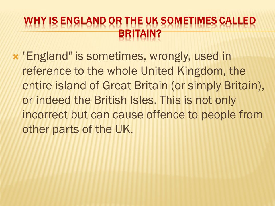 Why is England or the UK sometimes called Britain
