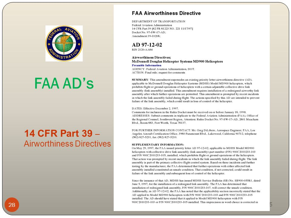 airworthiness directives The following airworthiness directives are links to the faa web site on certification and are not guaranteed to work this page may not be up to date and should not be considered the final word on ads for any airplane.