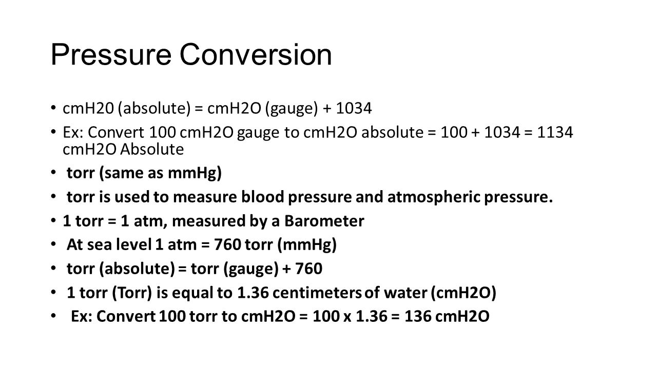 Pressure Conversion cmH20 (absolute) = cmH2O (gauge) + 1034