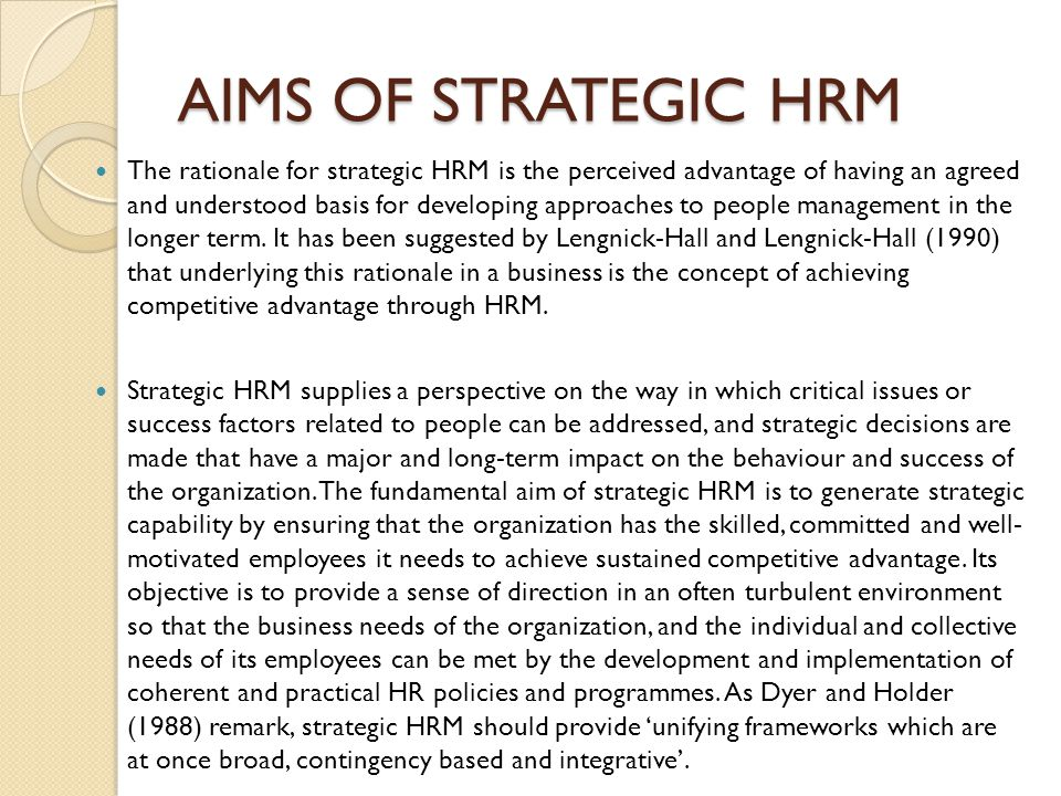 the aims of hrm is to Strategic hrm goes beyond traditional hr to proactively drive roi and long-term   because they individually and collectively contribute to achieving objectives.