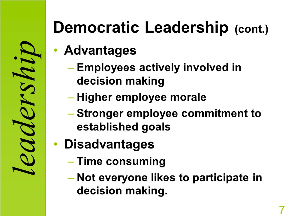 decision making and democratic leadership The democratic leadership style always involves participative decision-making it empowers employees to have a strong hand in managing organizations democratic/participative leadership -- or the style with two names -- has become popular in recent decades.