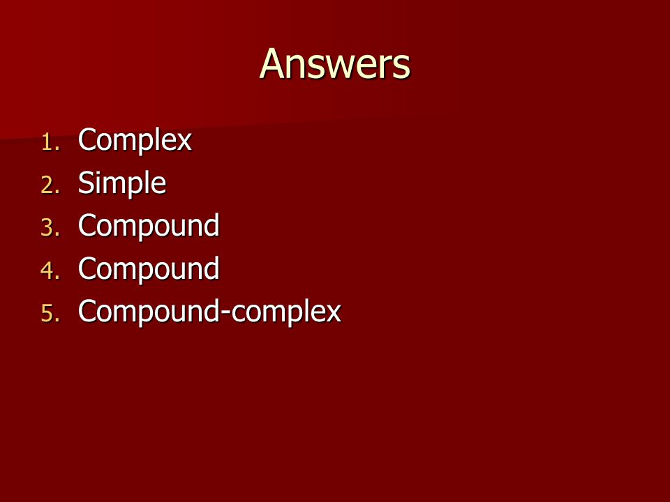 Answers Complex Simple Compound Compound-complex