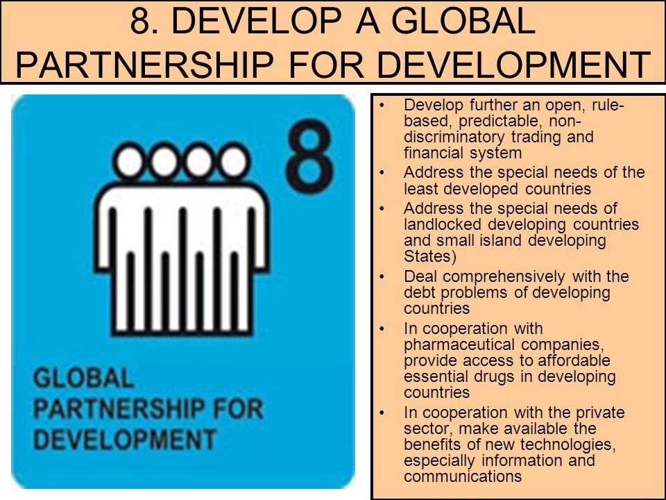8. DEVELOP A GLOBAL PARTNERSHIP FOR DEVELOPMENT
