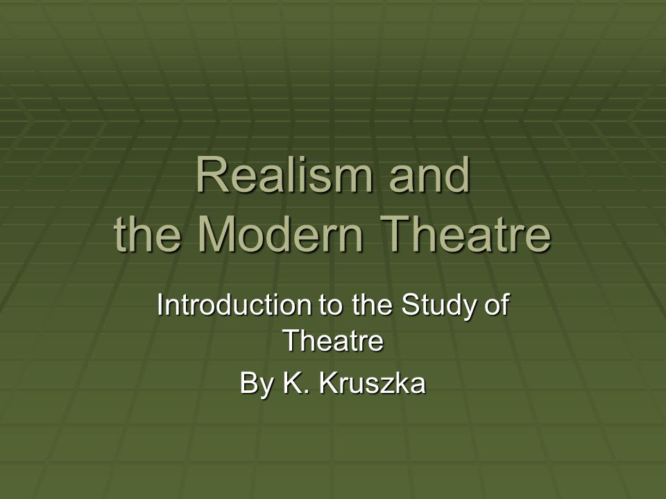 modern realism theatre