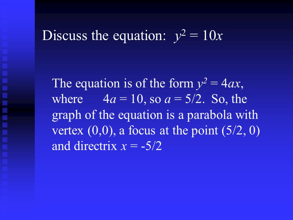 Discuss the equation: y2 = 10x