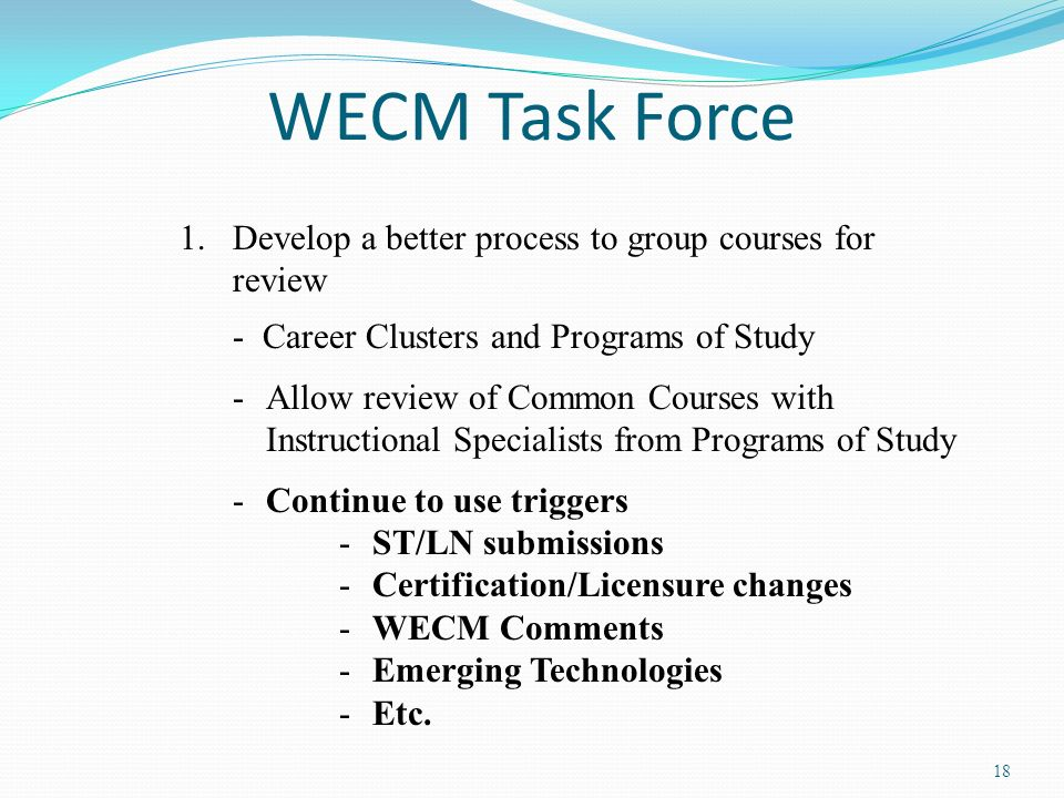 WECM Task Force Develop a better process to group courses for review