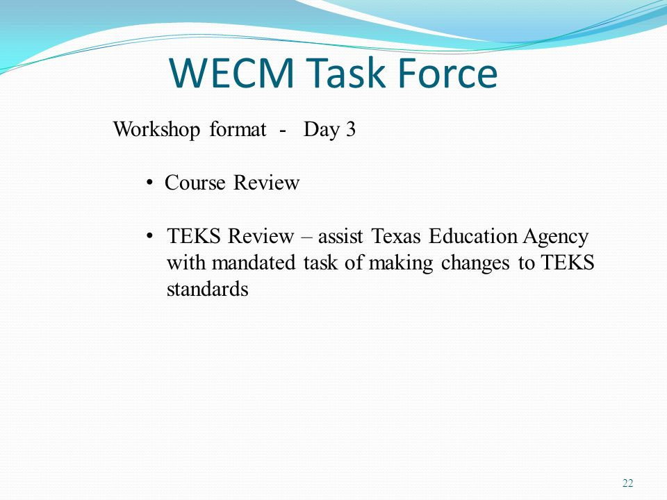WECM Task Force Workshop format - Day 3 Course Review