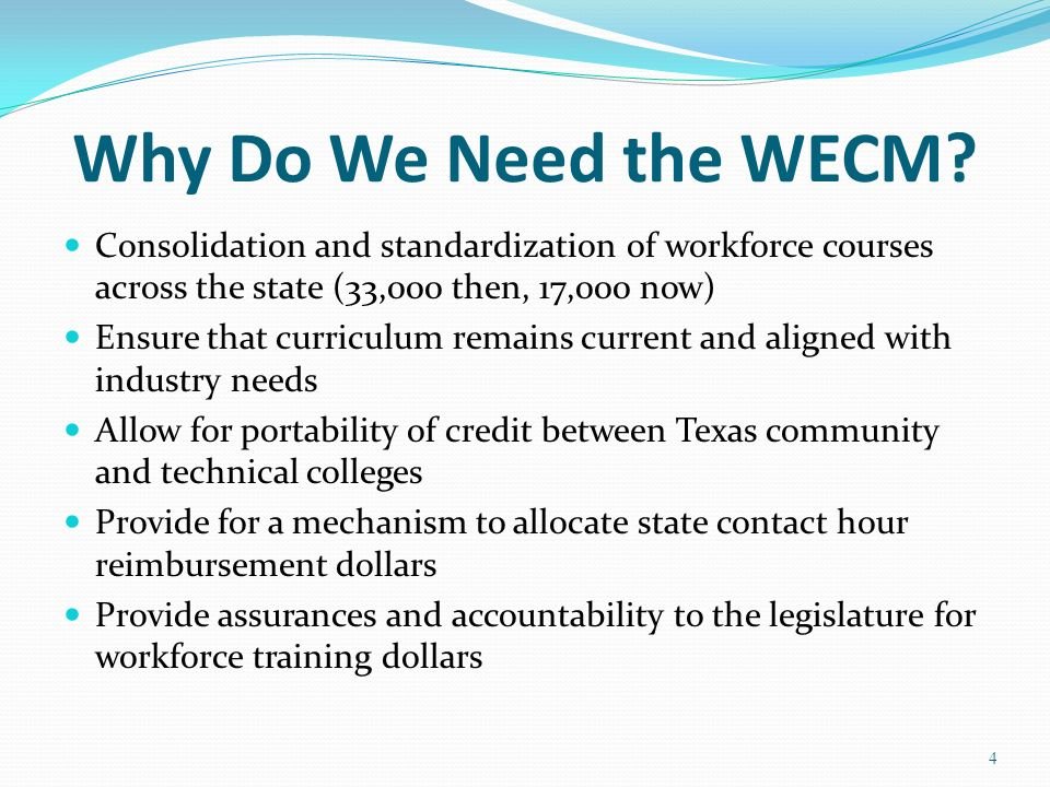 Why Do We Need the WECM Consolidation and standardization of workforce courses across the state (33,000 then, 17,000 now)