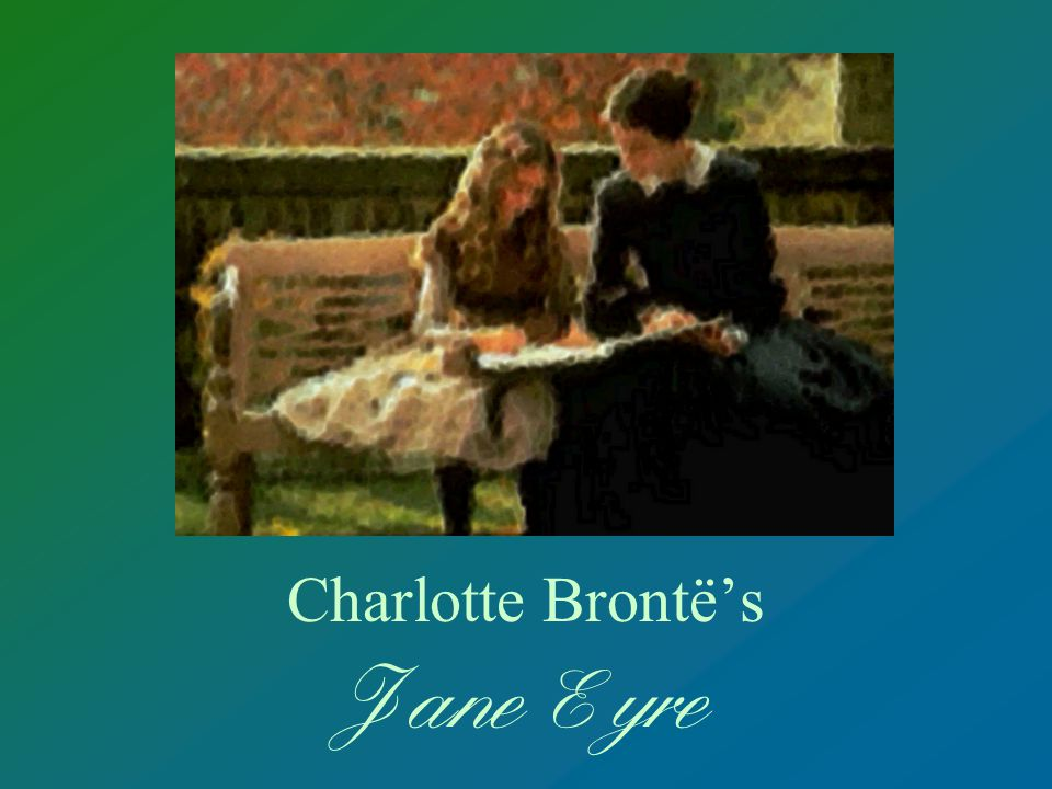 an analysis of the image of jane eyre in charlotte brontes jane eyre Their mother died when charlotte, emily, anne, and their brother branwell were children the two oldest sisters, maria and elizabeth, died young  when jane eyre .