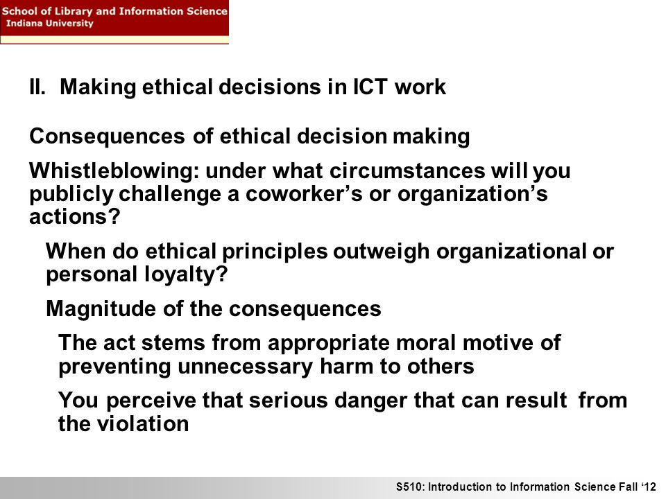 consequences of ethical decision making A customer service representative taking responsibility for failing to follow through with a service action is making an ethical decision.