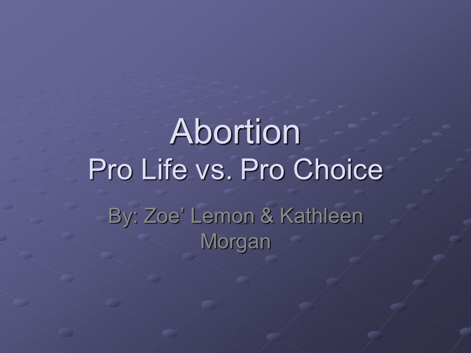 abortion making the right choice Abortion faqs august 6,  illness or condition she should be entitled to an abortion if she feels that is the right choice for her  making abortion free,.