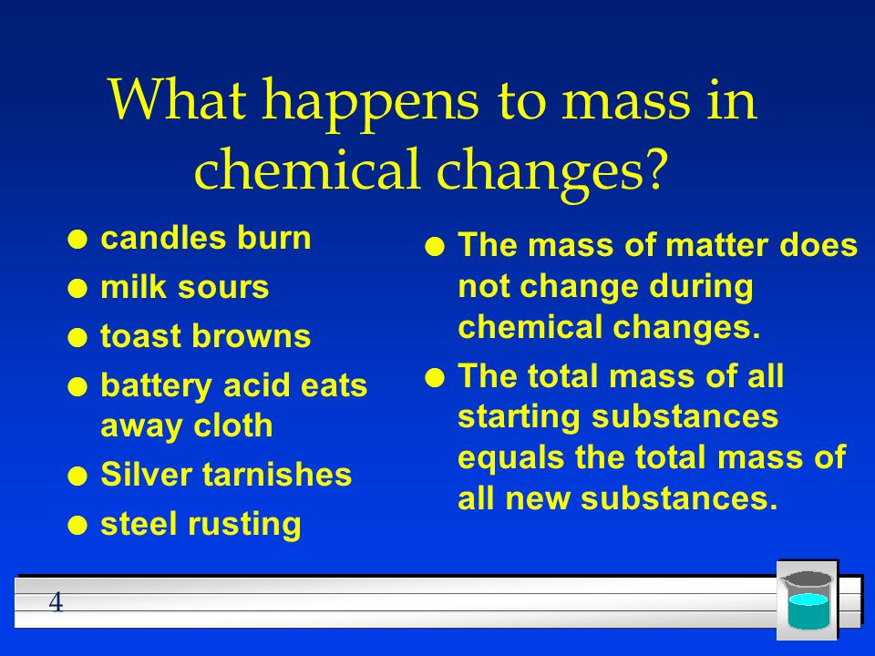 What happens to mass in chemical changes