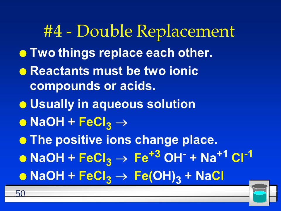 #4 - Double Replacement Two things replace each other.