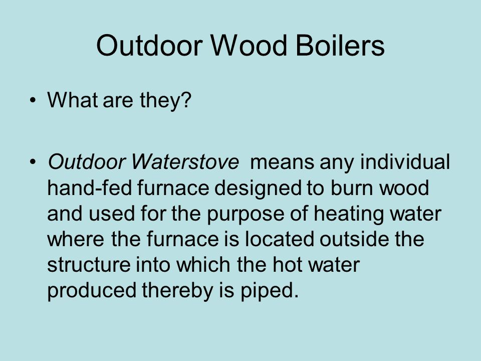 Outdoor Wood Boilers What are they