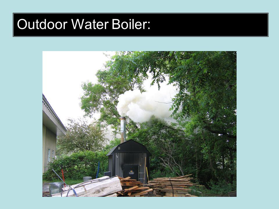 Outdoor Water Boiler: