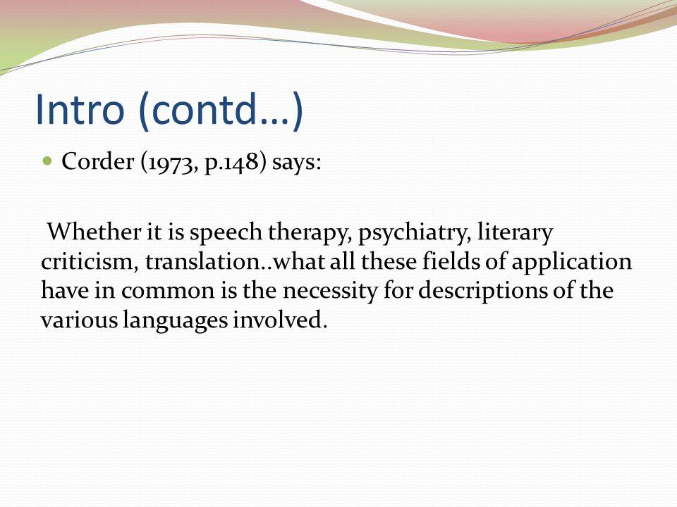 Intro (contd…) Corder (1973, p.148) says: